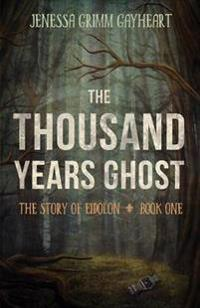 The Thousand Years Ghost