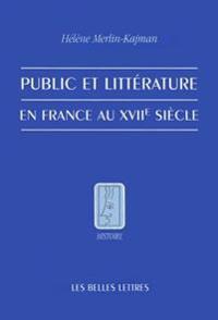 Public Et Litterature En France Au Xviie Siecle