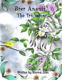 Brer Anansi the Trickster Volume I