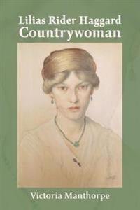 Lilias Rider Haggard: Countrywoman