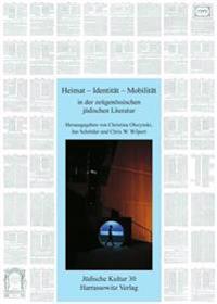 Heimat - Identitat - Mobilitat in Der Zeitgenossischen Judischen Literatur