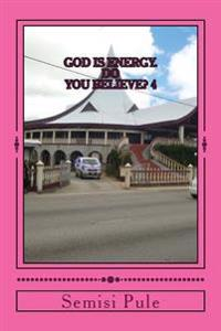 God Is Energy. Do You Believe? 4