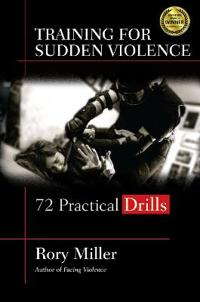 Training for sudden violence - 72 practical drills