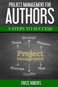 Project Management for Authors: 5 Steps to Success