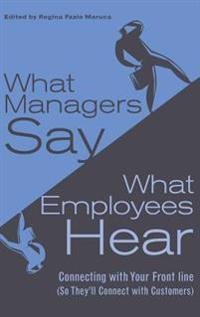 What Managers Say, What Employees Hear