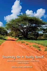 Journey on a Dusty Road: Memoir of a Missionary Surgeon's Twenty Year Career in Nigeria