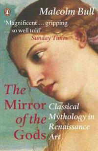 Mirror of the gods - classical mythology in renaissance art