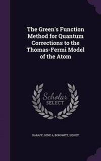 The Green's Function Method for Quantum Corrections to the Thomas-Fermi Model of the Atom