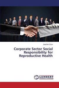 Corporate Sector Social Responsibility for Reproductive Health