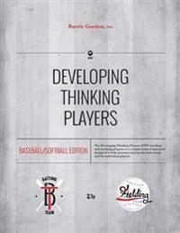Developing Thinking Players: Baseball/Softball Edition
