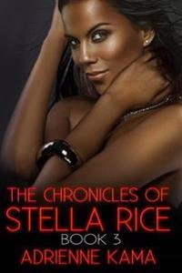 The Chronicles of Stella Rice: Book Three
