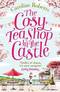 Cosy teashop in the castle - the bestselling feel-good rom com of the year