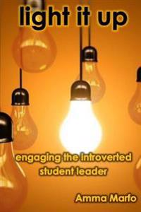 Light It Up: Engaging Introverted Student Leaders