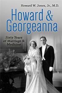 Howard & Georgeanna: Sixty Years of Marriage & Medicine
