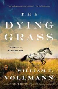 The Dying Grass: A Novel of the Nez Perce War