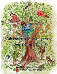 Adventures of Guyanese Son Dennis (Fish)