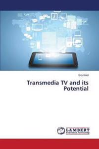Transmedia TV and Its Potential