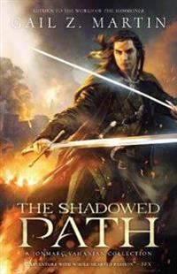 The Shadowed Path: A Jonmarc Vanhanian Collection