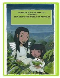 Bubbles You Are Special Volume 3: Exploring the World of Reptiles