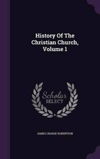 History of the Christian Church; Volume 1