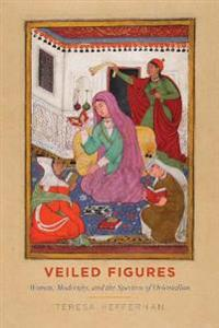 Veiled Figures: Women, Modernity, and the Spectres of Orientalism