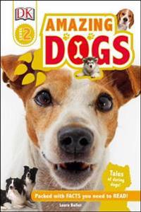 DK Readers L2: Amazing Dogs: Tales of Daring Dogs!