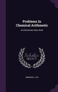 Problems in Chemical Arithmetic
