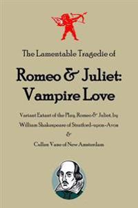 Romeo and Juliet: Vampire Love