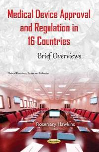 Medical Device Approval and Regulation in 16 Countries