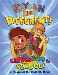 Kayden Is Different: Kayden Goes to School