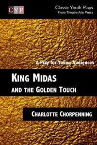King Midas and the Golden Touch: A Play for Young Audiences
