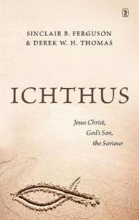 Ichthus: Jesus Christ, God's Son, the Saviour