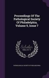 Proceedings of the Pathological Society of Philadelphia, Volume 9, Issue 7