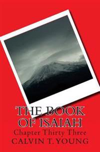 The Book of Isaiah: Chapter Thirty Three