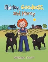 Shirley, Goodness, and Mercy