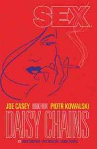Sex Volume 4: Daisy Chains