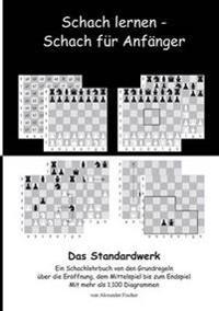 Schach lernen - Schach für Anfänger - Das Standardwerk