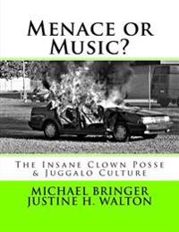 Menace or Music?: The Insane Clown Posse & Juggalo Culture