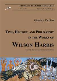 Time, History, and Philosophy in the Works of Wilson Harris