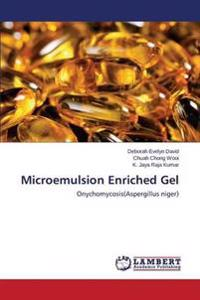 Microemulsion Enriched Gel