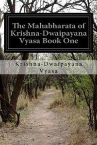 The Mahabharata of Krishna-Dwaipayana Vyasa Book One