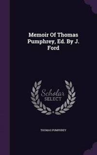 Memoir of Thomas Pumphrey, Ed. by J. Ford