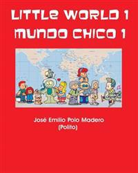 Little World 1 Mundo Chico 1: By Jose E. Polo-Madero