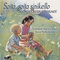 Soita, soita sinikello - Suomen lasten kesärunot