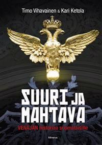 Suuri ja mahtava - Venäjän historiaa suomalaisille