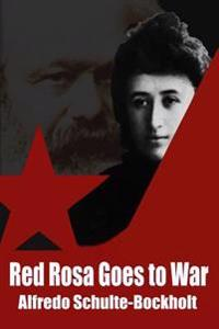 Red Rosa Goes to War