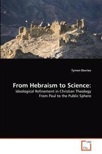 From Hebraism to Science