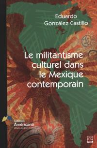 Le militantisme culturel dans le Mexique contemporain