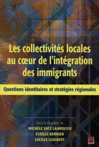 Collectivites locales au coeur de l'integration des immig...