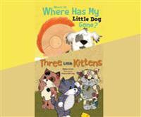 Where, Oh, Where Has My Little Dog Gone?; & Three Little Kittens